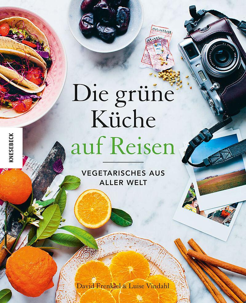 Die Grüne Küche auf Reisen - David Frenkiel, Luise Vindahl - Buch ...