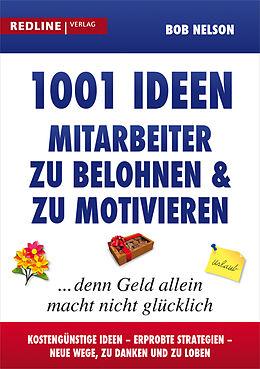 Kartonierter Einband 1001 Ideen, Mitarbeiter zu belohnen und zu motivieren von Bob Nelson