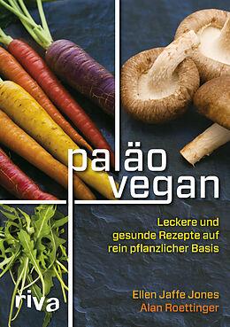 Kartonierter Einband Paläo vegan von Ellen Jaffe Jones, Alan Roettinger
