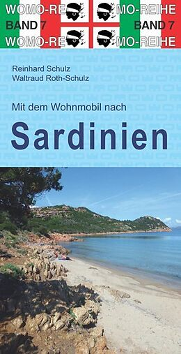 Fester Einband Mit dem Wohnmobil nach Sardinien von Reinhard Schulz, Waltraud Roth-Schulz
