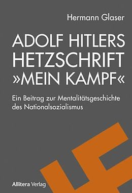 adolf hitlers hetzschrift mein kampf hermann glaser. Black Bedroom Furniture Sets. Home Design Ideas