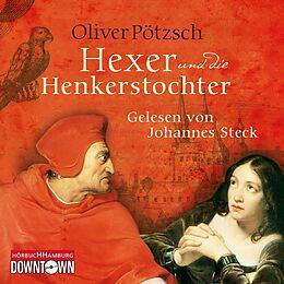 Audio CD (CD/SACD) Der Hexer und die Henkerstochter (Die Henkerstochter-Saga 4) von Oliver Pötzsch