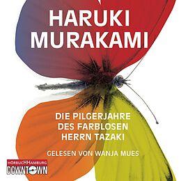 Audio CD (CD/SACD) Die Pilgerjahre des farblosen Herrn Tazaki von Haruki Murakami