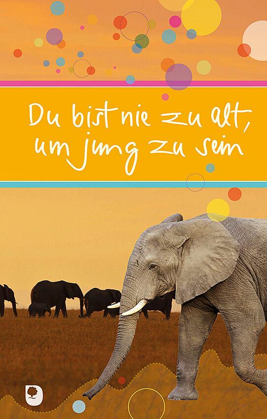 Du Bist Nie Zu Alt Um Jung Zu Sein Buch Kaufen Ex Libris