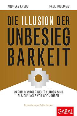 Fester Einband Die Illusion der Unbesiegbarkeit von Andreas Krebs, Paul Williams