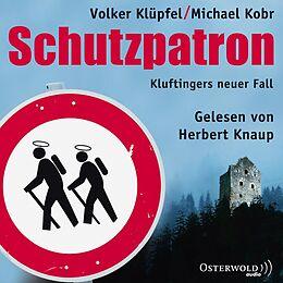 Audio CD (CD/SACD) Schutzpatron. Die Komplettlesung von Michael Kobr, Volker Klüpfel
