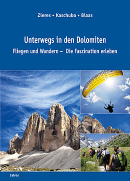 Kartonierter Einband Unterwegs in den Dolomiten von Gundo Zieres, Klaus Kaschuba, Wilfried Blaas