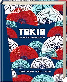 Fester Einband Tokio - Die besten Geheimtipps von Steve Wide, Michelle Mackintosh