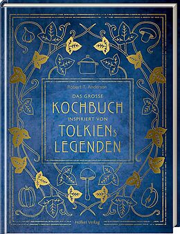 Fester Einband Das große Kochbuch inspiriert von Tolkiens Legenden von Robert Tuesley Anderson