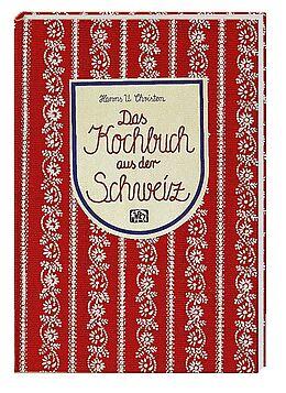 Leinen-Einband Das Kochbuch aus der Schweiz von Hanns U. Christen