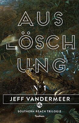 Kartonierter Einband Auslöschung von Jeff VanderMeer