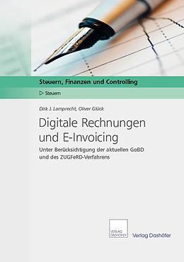E-Book (pdf) Digitale Rechnungen und E-Invoicing von Dirk J. Lamprecht, Oliver Glück