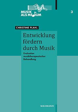 Kartonierter Einband Entwicklung fördern durch Musik von Christine Plahl