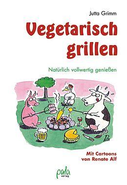 Fester Einband Vegetarisch grillen von Jutta Grimm