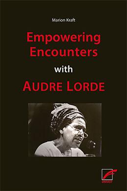 Kartonierter Einband Empowering Encounters with Audre Lorde von Marion Kraft