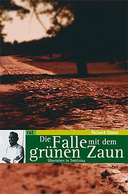 Kartonierter Einband Die Falle mit dem grünen Zaun von Richard Glazar