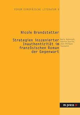Kartonierter Einband Strategien inszenierter Inauthentizität im französischen Roman der Gegenwart von Nicole Brandstetter