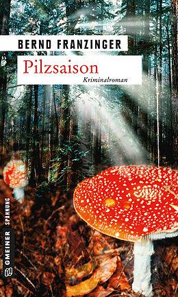 Kartonierter Einband Pilzsaison von Bernd Franzinger