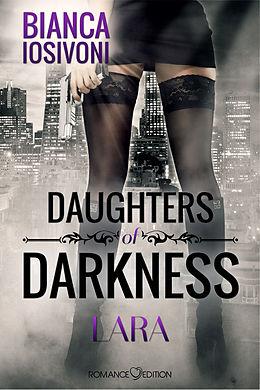 E-Book (epub) Daughters of Darkness: Lara von Bianca Iosivoni