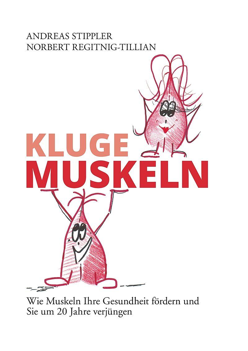 Kluge Muskeln - Andreas Stippler, Norbert Regitnig-Tillian - Buch ...