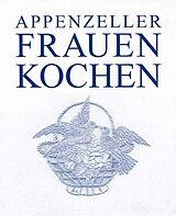 Appenzeller Frauen Kochen [Versione tedesca]