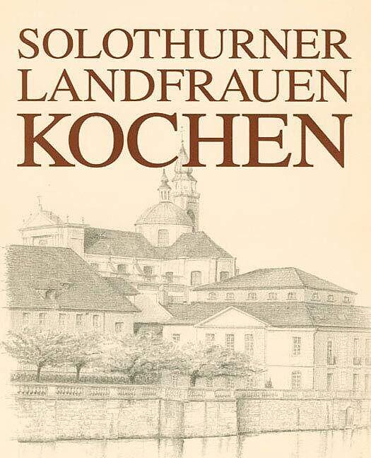 Solothurner Landfrauen kochen