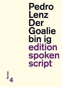 Kartonierter Einband Der Goalie bin ig von Pedro Lenz