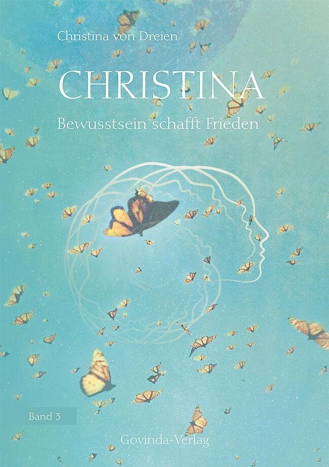 Christina, Band 3: Bewusstsein schafft Frieden - Christina