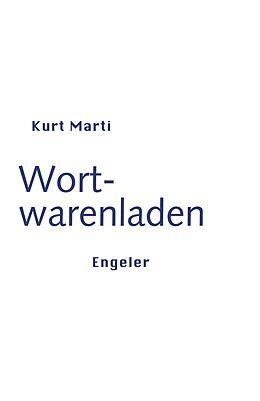 Kartonierter Einband Wortwarenladen von Kurt Marti