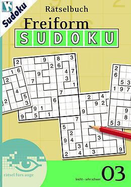Freiform-Sudoku Rätselbuch 03 [Versione tedesca]