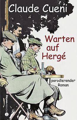 Kartonierter Einband Warten auf Hergé von Claude Cueni
