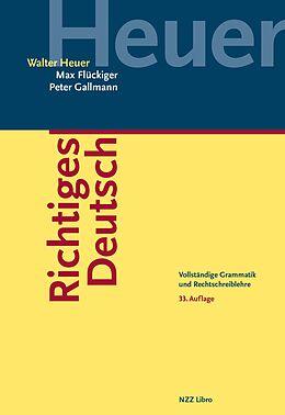 Fester Einband Richtiges Deutsch von Walter Heuer, Max Flückiger, Peter Gallmann