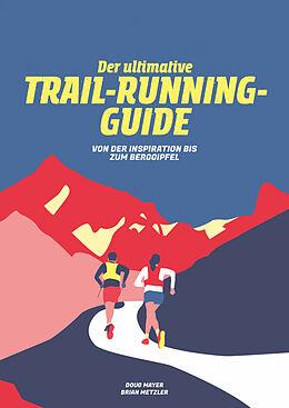 Buch Der Ultimative Trail-Running-Guide von Doug Mayer, Brian Metzler