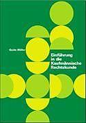 Einführung in die kaufmännische Rechtskunde [Version allemande]