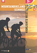 Mountainbikeland Schweiz - Highlights West [Version allemande]