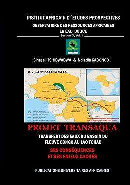 eBook (epub) Projet Transaqua : Transfert des Eaux du Bassin du fleuve Congo au lac Tchad de Sinaseli Tshibwabwa, Ndiadia Kabongo