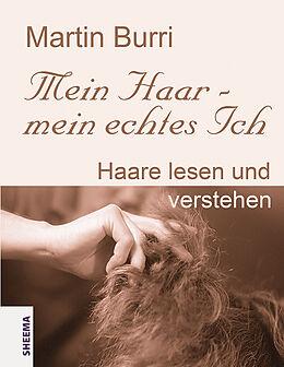 Fester Einband Mein Haar - mein echtes Ich von Martin Burri