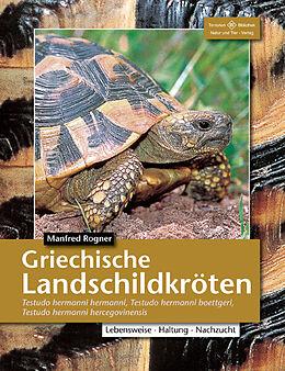 Kartonierter Einband Griechische Landschildkröten von Manfred Rogner