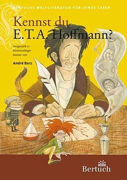Kartonierter Einband Kennst du E. T. A. Hoffmann? von Andrè Barz
