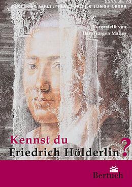 Kartonierter Einband Kennst du Friedrich Hölderlin? von Hans-Jürgen Malles