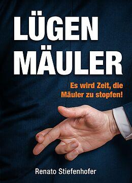 Kartonierter Einband Lügenmäuler von Renato Stiefenhofer