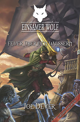 E-Book (epub) Einsamer Wolf 02 - Feuer über den Wassern von Joe Dever