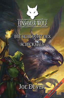 E-Book (epub) Einsamer Wolf 04 - Die Schlucht des Schicksals von Joe Dever
