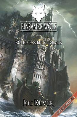 E-Book (epub) Einsamer Wolf 07 - Schloss des Todes von Joe Dever