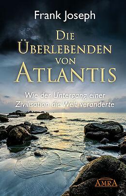 Fester Einband Die Überlebenden von Atlantis von Frank Joseph