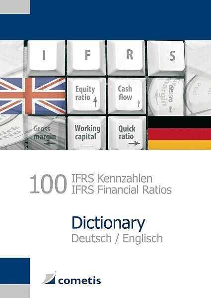 100 IFRS Kennzahlen / IFRS Financial Ratios Dictionary - Deutsch / English