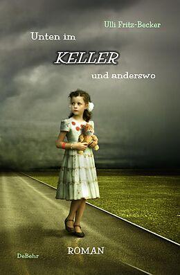 Unten im KELLER und anderswo - Roman [Versione tedesca]