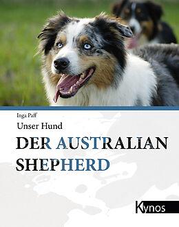 Fester Einband Der Australian Shepherd von Inga Paff