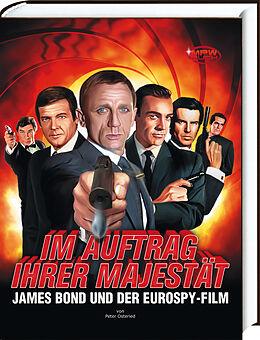 Fester Einband Im Auftrag Ihrer Majestät - James Bond und der Eurospy-Film von Peter Osteried