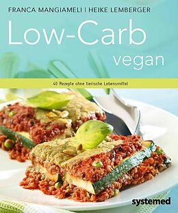 Kartonierter Einband Low-Carb vegan von Franca Mangiameli, Heike Lemberger
